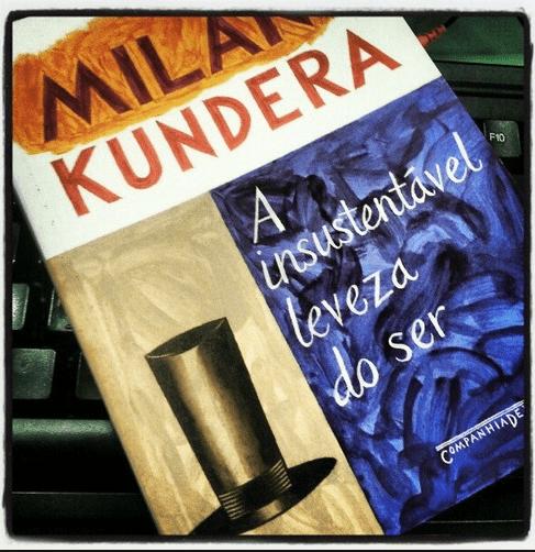 A Insustent†vel Leveza do Ser – Milan Kundera