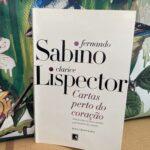 Cartas perto do coração, Fernando Sabino e Clarice Lispector 17