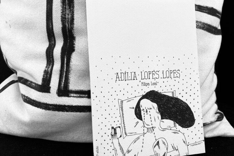 Filipa Leal, Adília Lopes Lopes 4